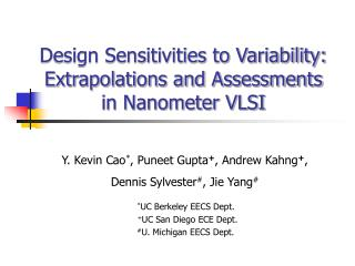 Design Sensitivities to Variability: Extrapolations and Assessments in Nanometer VLSI