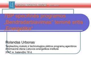 """7BP specifinės programos """"Bendradarbiavimas"""" teminė sritis """"Energetika"""""""