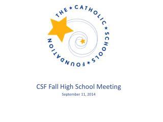 CSF Fall High School Meeting September 11, 2014