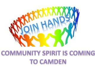 COMMUNITY SPIRIT IS COMING TO CAMDEN