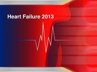 Heart Failure 2013
