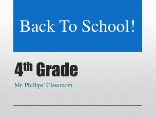 4 th  Grade