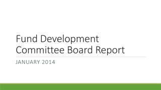 Fund Development Committee Board Report