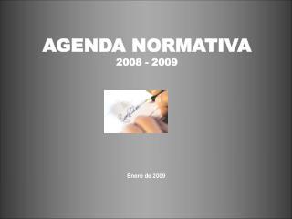 AGENDA NORMATIVA 2008 - 2009