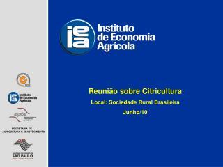 Reunião sobre Citricultura Local: Sociedade Rural Brasileira Junho/10