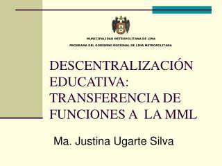 DESCENTRALIZACIÓN EDUCATIVA: TRANSFERENCIA DE FUNCIONES A  LA MML
