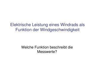 Elektrische Leistung eines Windrads als Funktion der Windgeschwindigkeit