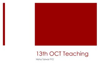 13th OCT Teaching