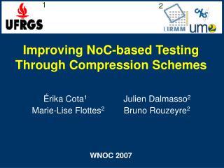 Improving NoC-based Testing Through Compression Schemes