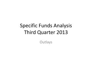 Specific Funds Analysis  Third Quarter 2013