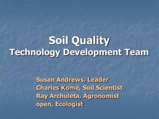Soil Quality Technology Development Team