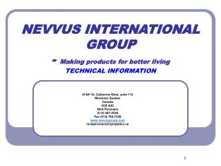 NEVVUS INTERNATIONAL GROUP -  Making products for better living TECHNICAL INFORMATION