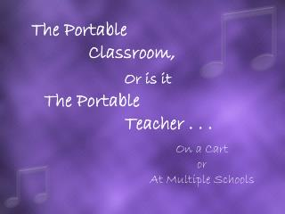 The Portable  Classroom,