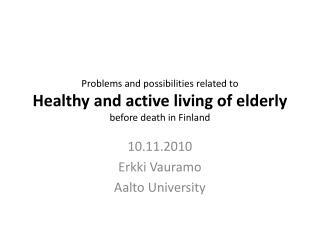 10.11.2010 Erkki Vauramo Aalto University