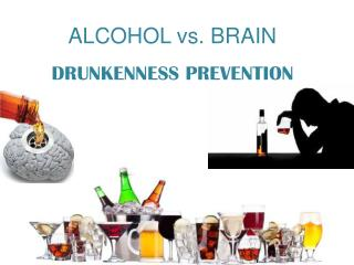 ALCOHOL vs. BRAIN