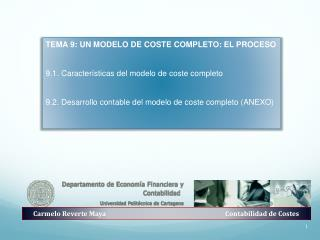 TEMA 9: UN MODELO DE COSTE COMPLETO: EL PROCESO 9.1. Características del modelo de coste completo