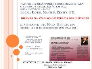● HOSPEDAGEM COM   CAFÉ-DA-MANHÃ, ● ÔNIBUS LEITO, COM AR, DVD, BANHEIRO E SERVIÇO DE BORDO.