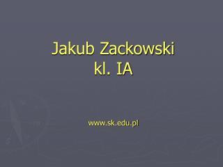 Jakub Zackowski kl. IA   sk.pl