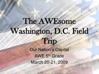 The AWEsome Washington, D.C. Field Trip