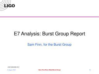 E7 Analysis: Burst Group Report