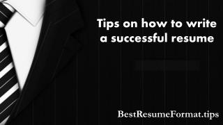 Tips on how to write a successful resume