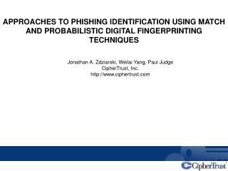 Jonathan A. Zdziarski, Weilai Yang, Paul Judge CipherTrust, Inc. ciphertrust