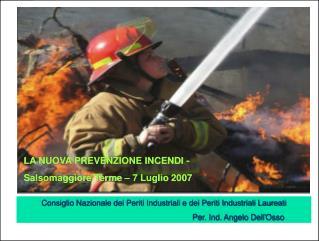 LA NUOVA PREVENZIONE INCENDI -  Salsomaggiore Terme – 7 Luglio 2007