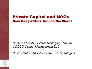 Private Capital and NOCs New Competitors Around the World