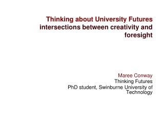 Thinking about University Futures intersections between creativity and foresight
