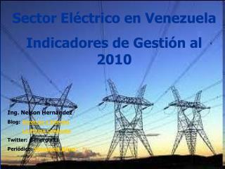 Sector Eléctrico en Venezuela Indicadores de Gestión al 2010