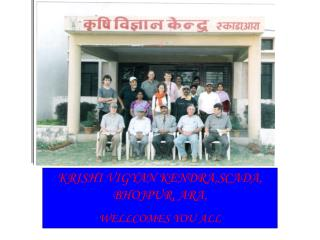 KRISHI VIGYAN KENDRA,SCADA, BHOJPUR, ARA, WELLCOMES YOU ALL