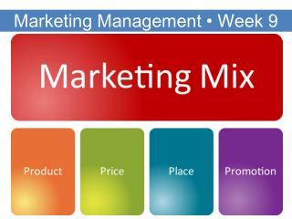 Marketing Management  �  Week 9