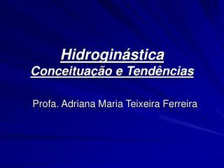 Hidroginástica Conceituação e Tendências