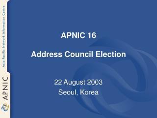 APNIC 16 Address Council Election