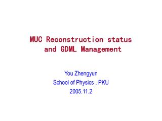 MUC Reconstruction status  and GDML Management