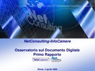 NetConsulting-InfoCamere  Osservatorio sul Documento Digitale Primo Rapporto    Roma, 4 aprile 2006