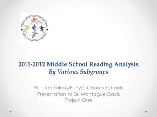 2011-2012 Middle School Reading Analysis By Various Subgroups