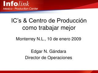 IC's & Centro de Producción como trabajar mejor