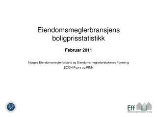 Eiendomsmeglerbransjens boligprisstatistikk Februar 2011