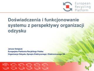 Doświadczenia i funkcjonowanie systemu z perspektywy organizacji odzysku