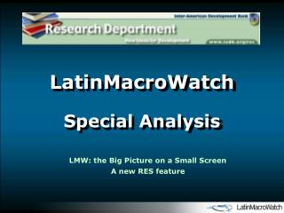 LatinMacroWatch  Special Analysis