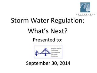 Storm Water Regulation: What's Next? Presented to:  September 30, 2014