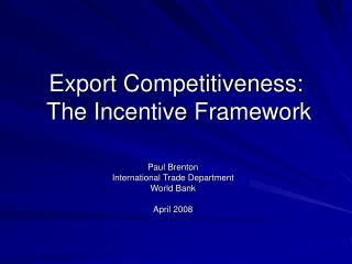 Export Competitiveness:  The Incentive Framework