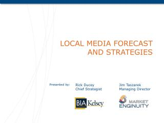 LOCAL MEDIA FORECAST AND STRATEGIES