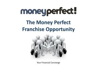 The Money Perfect  Franchise Opportunity