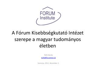 A Fórum Kisebbségkutató Intézet szerepe a magyar tudományos életben