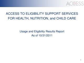 ACCESS TO ELIGIBILITY SUPPORT SERVICES  FOR HEALTH, NUTRITION, and CHILD CARE