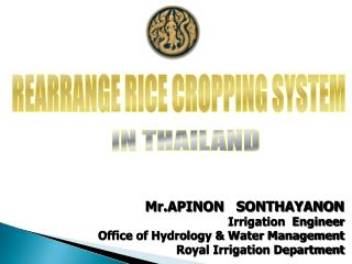 Mr.APINON   SONTHAYANON Irrigation  Engineer Office of Hydrology & Water Management