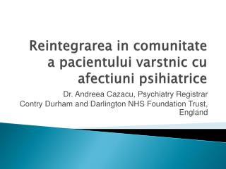 Reintegrarea in comunitate a pacientului varstnic cu afectiuni psihiatrice