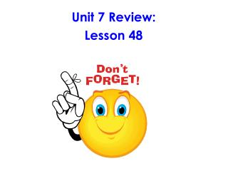 Unit 7 Review: Lesson 48